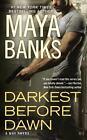 A KGI Novel: Darkest Before Dawn No. 10 by Maya Banks (2015, UK-Paperback)