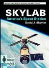 Skylab: America's Space Station by David J. Shayler (Paperback, 2001)