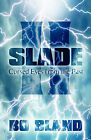 Slade II: Cursed Eyes from the Past by Bo Bland (Paperback / softback, 2009)