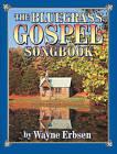 Bluegrass Gospel Songbook by Wayne Erbsen (Paperback, 2006)