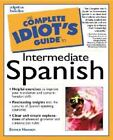 The Complete Idiot's Guide: Complete Idiot's Guide to Intermediate Spanish by Alpha Books Staff and Steven R. Hawson (2000, Paperback)
