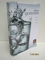 Thirst Quencher Nlt Testament By Greg Laurie