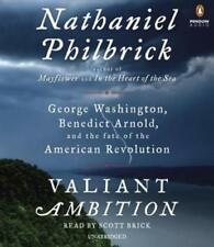 Valiant Ambition : George Washington, Benedict Arnold, and the Fate of the American Revolution by Nathaniel Philbrick (2016, CD, Unabridged)