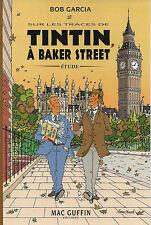 BOB GARCIA + DÉDICACE SUR LES TRACES DE TINTIN À BAKER STREET (SHERLOCK HOLMES)
