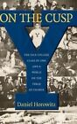 On the Cusp: The Yale College Class of 1960 and a World on the Verge of Change by Daniel Horowitz (Hardback, 2015)