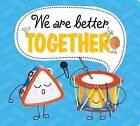 We are Better Together by Roger Priddy (Hardback, 2016)