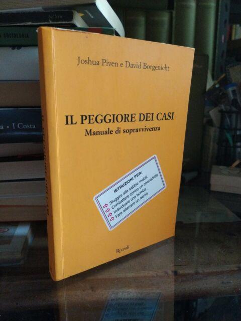 Joshua Piven & David Borgenicht - Il peggiore dei casi Manuale - Rizzoli - 2000