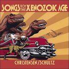 Songs from the Xenozoic Age by Christensen/Schultz/Schultz/Christensen (CD, 2007, Graphitti Designs)