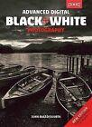Advanced Digital Black & White Photography by John Beardsworth (Paperback / softback)