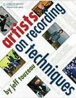 Artists on Recording Techniques by Jeff Touzeau (Paperback, 2008)