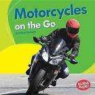 Motorcycles on the Go by Kerry Dinmont (Hardback, 2016)