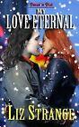 My Love Eternal by Liz Strange (Paperback / softback, 2012)
