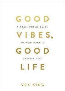 Good-Vibes-Good-Life-How-Self-Love-Is-the-Key-to-Unlocking-Your-Greatness-by-K