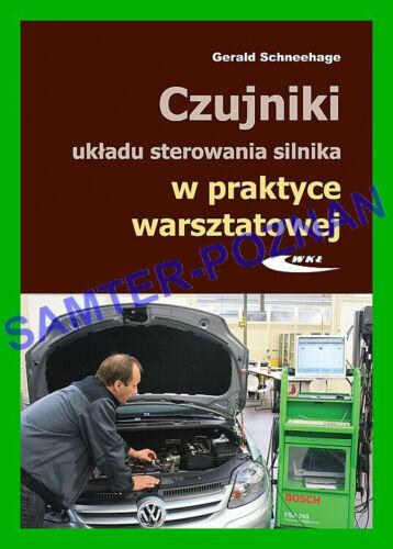 po polsku Czujniki układu sterowania silnika w praktyce warsztatowej poradnik