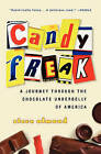 Candyfreak: A Journey Through the Chocolate Underbelly of America by Steve Almond (Paperback / softback, 2005)