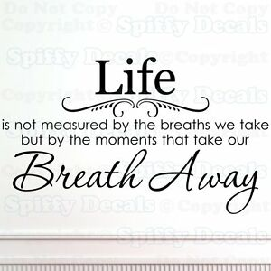 Life Is Not Measured By Breaths We Take Breath Away Quote Vinyl Wall
