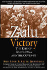 Zulu Victory: The Epic of Isandlwana and the Cover-Up by Ron Lock, Peter Quantrill (Paperback, 2015)