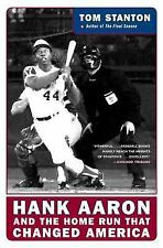Hank Aaron and the Home Run That Changed America: By Stanton, Tom