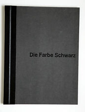 Künstlerbuch DIE FARBE SCHWARZ. Strawalde Manigk Schlesinger Wegewitz Tarlatt ..
