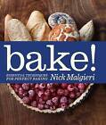 Bake!: Essential Techniques for Perfect Baking by Nick Malgieri (Hardback, 2011)