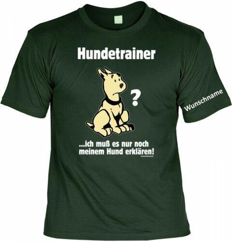Sprüche Shirt Geschenk Hunde Fans T-Shirt mit Wunschname Hundetrainer