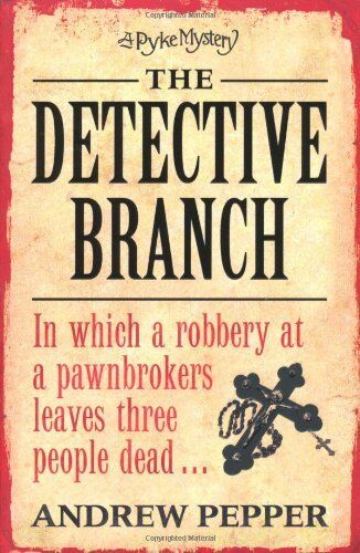 The Detective Branch: A Pyke Novel (Pyke Mysteries),Andrew Pepper