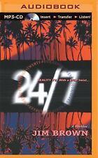 24/7 by Jim Brown (2015, MP3 CD, Unabridged)