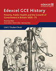 Edexcel GCE History AS Unit 2 B2 Poverty, Public Health and Growth of Government in Britain 1830-75: Unit 2 by Rosemary Rees (Paperback, 2011)