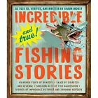 Incredible--and True!--Fishing Stories by Workman Publishing (Paperback, 2014)