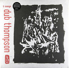 Dub Thompson - 9 Songs (Vinyl LP with Download coupon) New & Sealed
