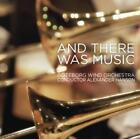 And there was Music von Hanson,Göteborg Wind Orchestra (2012)