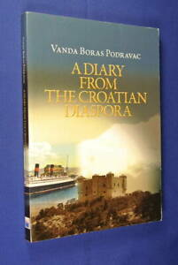 A-DIARY-FROM-THE-CROATIAN-DIASPORA-Vanda-Podravac-CROATIA-AUSTRALIA-MIGRATION