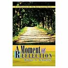 a Moment of Reflection 9780595314003 by The Estate of Robert Schaeffer Book