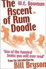 The Ascent of Rum Doodle by W. E. Bowman (2001, Paperback)