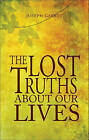 The Lost Truths about Our Lives by Joseph Garret (Paperback / softback, 2010)