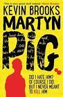 Martyn Pig von Kevin Brooks (2014, Taschenbuch)