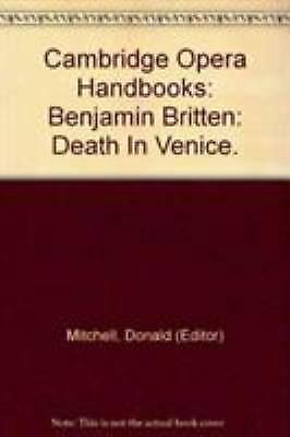 Benjamin Britten : Death in Venice by Mitchell, Donald