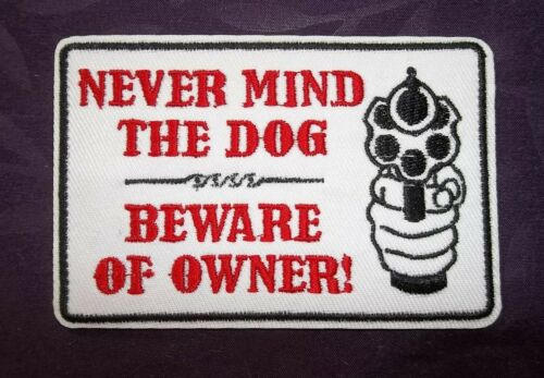 MORALE PATCH BEWARE OF OWNER PATCH GUNS AMMO KNIVES WEAPONS SEW// IRON ON