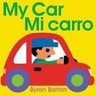 My Car/Mi Carro (Spanish/English Bilingual Edition) by Byron Barton (Hardback, 2016)