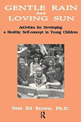 Gentle Rain and Loving Sun : Activities for Developing a Healthy Self-Concept in