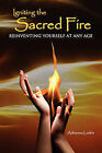 Igniting the Sacred Fire: Reinventing Yourself at Any Age by Adrianna Larkin (Paperback / softback, 2009)