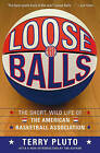 Loose Balls: The Short, Wild Life of the American Basketball Association by Terry Pluto (Paperback / softback, 2007)