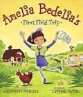 Amelia Bedelia's First Field Trip by Herman Parish (Hardback, 2013)