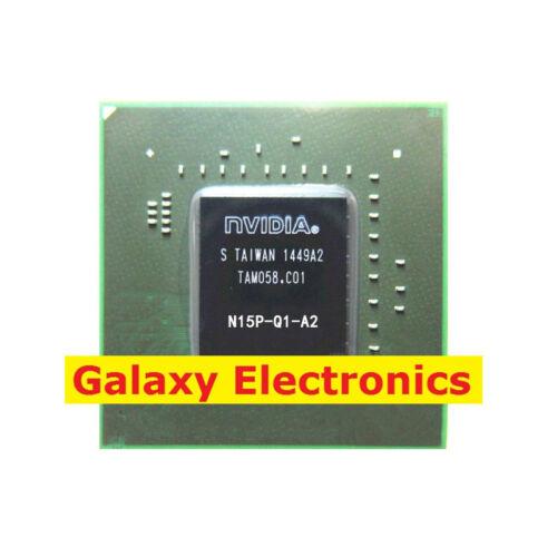 Used NVIDIA N15P-Q1-A2 BGA Graphic Chipset