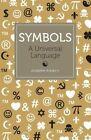 Symbols: A Universal Language by Joseph Piercy (Paperback, 2013)