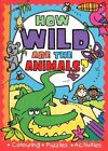 How Wild are the Animals by Autumn Publishing Ltd (Paperback, 2010)
