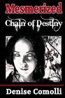 Mesmerized: Chain of Destiny by Denise Comolli (Paperback / softback, 2013)