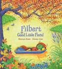Filbert, the Good Little Fiend by Hiawyn Oram (Hardback, 2013)