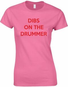 Dibs-On-The-Drummer-Ladies-Printed-T-Shirt-100-Cotton-Casual-Women-Tee-Top