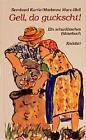 Gell, do guckscht! von Bernhard Kurrle (1984, Gebundene Ausgabe)